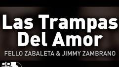 Fello Zabaleta y Jimmy Zambrano - Las Trampas Del Amor (Audio)