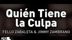 Fello Zabaleta y Jimmy Zambrano - Quién Tiene La Culpa (Audio)