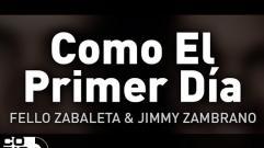 Fello Zabaleta y Jimmy Zambrano - Como El Primer Día (Audio)