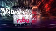 Ruby - Get High (feat. Juan Magan)