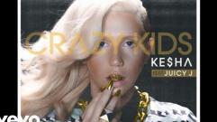 Ke$ha - Crazy Kids (ft. Juicy J) (Audio)