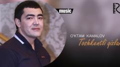 O'ktam Kamalov - Toshkentli qizlar | Уктам Камалов - Еошкентлик кизлар