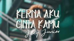 Jzey Junior - Kerna Aku Cinta Kamu