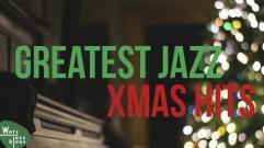 Greatest Jazz Xmas Hits - Christmas Classics