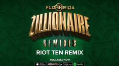 Flo Rida - Zillionaire (Riot Ten Remix)