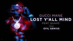 Gucci Mane - Lost Y'all Mind (feat. Quavo)