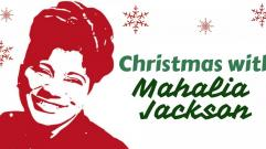 Christmas with Mahalia Jackson - Gospel Christmas Songs