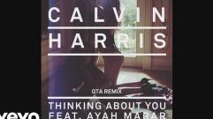 Calvin Harris - Thinking About You (feat. Ayah Marar) (GTA Remix) (Audio)