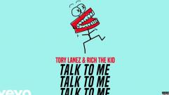 Tory Lanez & Rich The Kid - Talk To Me (Audio)