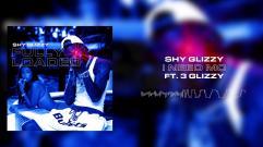 Shy Glizzy - I Need Mo (feat. 3 Glizzy)