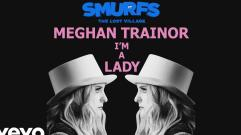 Meghan Trainor - I'm a Lady (from SMURFS: THE LOST VILLAGE) (Audio)