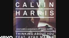 Calvin Harris - Thinking About You (feat. Ayah Marar) (EDX's Belo Horizonte At Night Remix) (Audio)