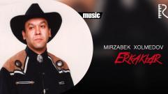Mirzabek Xolmedov - Erkaklar | Мирзабек Холмедов - Эркаклар
