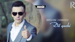 Ibrohim Hamidov - Dil qushi | Иброхим Хамидов - Дил куши