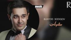 Bunyod Sodiqov - Ayollar   Бунёд Содиков - Аёллар