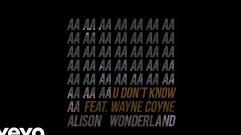 Alison Wonderland - U Don't Know (feat. Wayne Coyne) (THUGLI Remix)