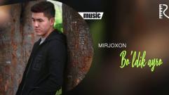 Mirjoxon - Bo'ldik ayro | Миржохон - Булдик айро