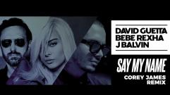 David Guetta, Bebe Rexha & J Balvin - Say My Name (Corey James remix)