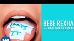 Bebe Rexha - That's It (Feat. Gucci Mane and 2 Chainz) (Prod. by Murda Beatz) (Audio)