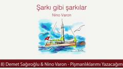 Demet Sağıroğlu & Nino Varon - Pişmanlıklarımı Yazacağım