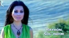 Rayhon - Sog'indim | Райхон - Согиндим