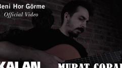 Murat Çorak - Beni Hor Görme