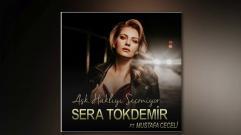 Sera Tokdemir - Aşk Haklıyı Seçmiyor (feat. Mustafa Ceceli) (Audio)