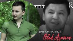 Bahrom Karimov - Obid Asomov xotirasiga | Бахром Каримов - Обид Асомов хотирасига