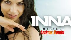 INNA - Heaven (Andros Remix)