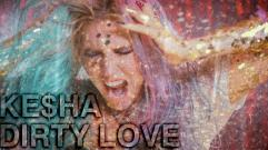 Ke$ha - Dirty Love
